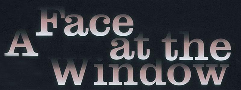 Face window